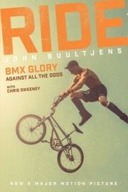 """RIDE: BMX Glory, Against All the Odds"" By John Buultjens BOOK"