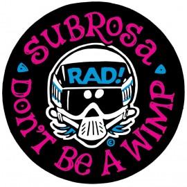 """Subrosa x Radical Rick No Wimps 2.75"""" Decal"""
