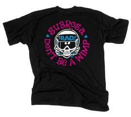 Subrosa x Radical Rick No Wimps T-Shirt BLACK or WHITE